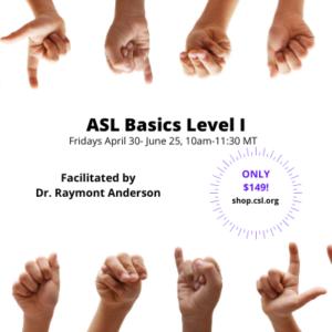 ASL Basics Level I -CSL Professional Development