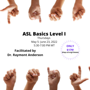 ASL for CSL Series - ASL Basics Level 1 May 2022