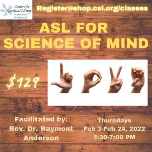 ASL for CSL Series - ASL for Science of Mind